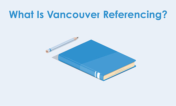 What Is Vancouver Referencing?